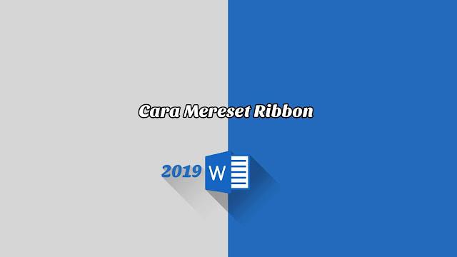 Cara Mereset Ribbon - Word 2019