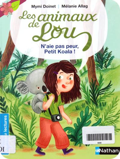 Les animaux de Lou : N'aie pas peur, Petit Koala ! de Mymi Doinet et Mélanie Allag