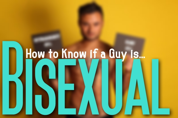 How Do You Know When A Man Is Bisexual