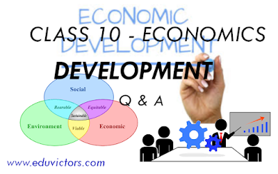 Class 10 Economics: Chapter 1: Development  (Questions and Answers)(#cbsenotes)(#class10Economics)(#eduvictors)