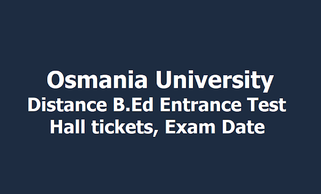 OU Distance B.Ed Entrance Test Hall tickets, Exam Date 2019