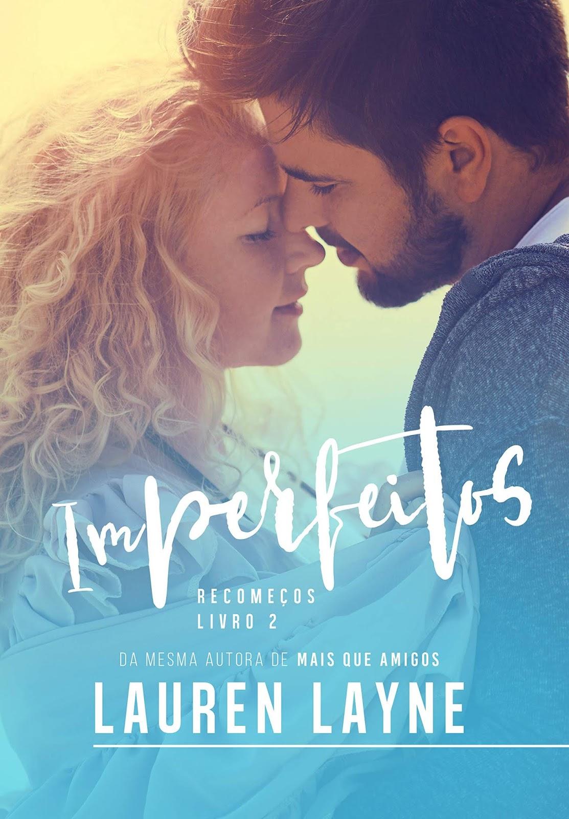 Imperfeitos Serie Recomecos Livro 2 De Lauren Layne