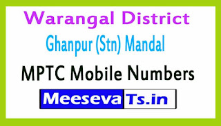 Ghanpur (Stn) Mandal MPTC Mobile Numbers List Warangal District in Telangana State