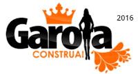 Garota Construai 2016 www.garotaconstruai.com.br