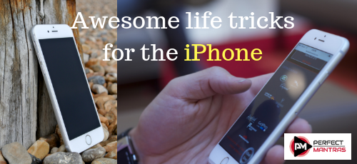 Awesome life tricks for the iPhone