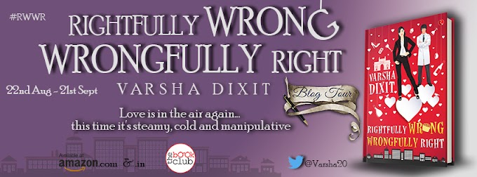 Blog Tour: RIGHTFULLY WRONG, WRONGFULLY RIGHT by Varsha Dixit