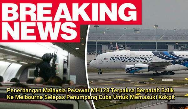 Malaysia Airlines Pesawat MH128 Terpaksa Berpatah Balik Ke Melbourne Selepas Penumpang Cuba Untuk Memasuki Kokpit