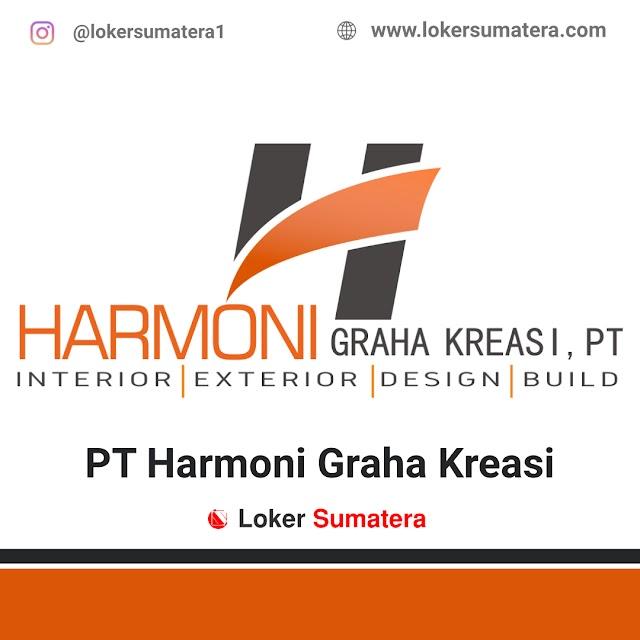 Lowongan Kerja Pekanbaru, PT Harmoni Graha Kreasi Juli 2021