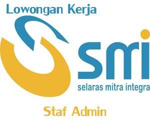 Lowongan Kerja Staf Admin PT Selaras Mitra Integra