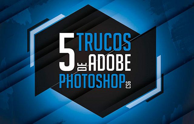 5_Tutoriales_Trucos_de_Adobe_Photoshop_CS6_by_Saltaalavista_Blog