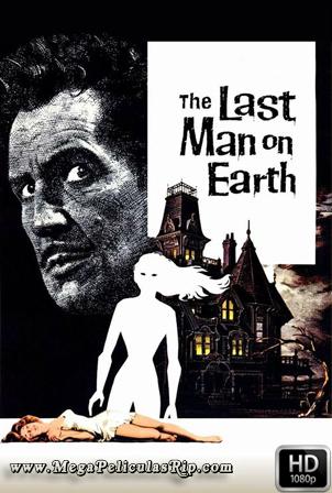 El Ultimo Hombre Sobre La Tierra [1080p] [Latino-Ingles] [MEGA]