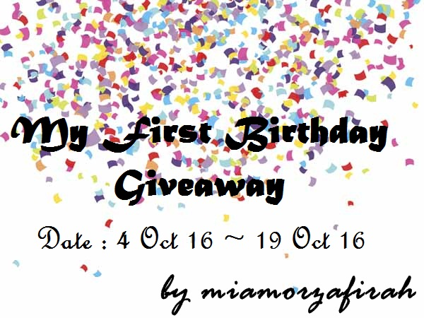 http://miamorzafirah.blogspot.my/2016/10/my-first-birthday-giveaway-by.html