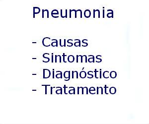 Pneumonia causas sintomas diagnóstico tratamento prevenção riscos complicações