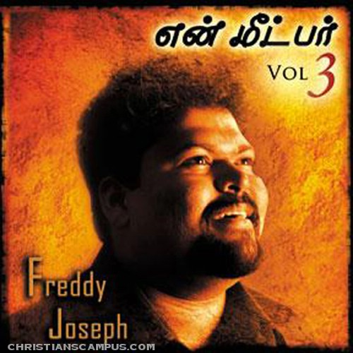Freddy Joseph - En Meetpar vol 3 Tamil Christian Album download