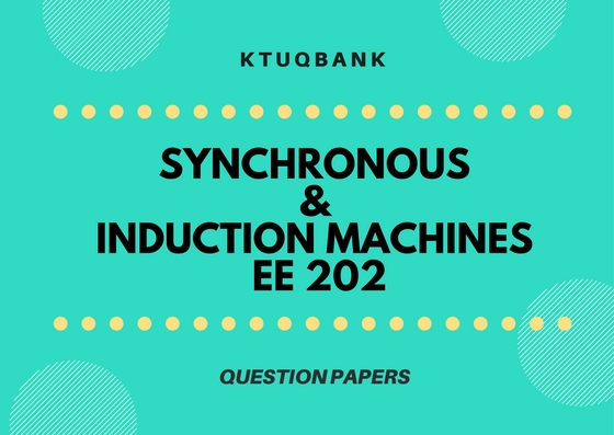 Synchronous And Induction Machines (EE) | EE202 | Question Papers (2015 batch)