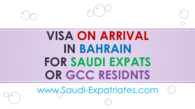 Visa on arrival in Bahrain for Saudi or GCC residents