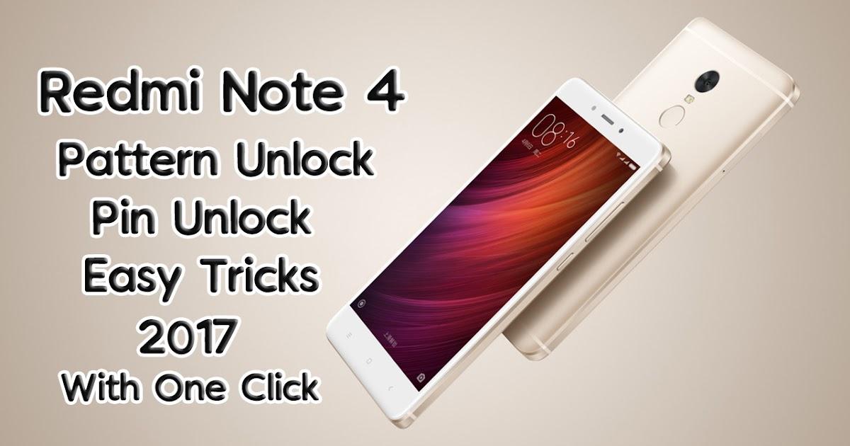 Xiaomi Redmi Note 4 Tips And Tricks: Redmi Note 4 Pattern Unlock/Phone Unlock 2017 Tricks