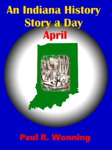 An Indiana History Story a Day – April
