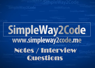 Notes / Interview Questions - SimpleWay2Code