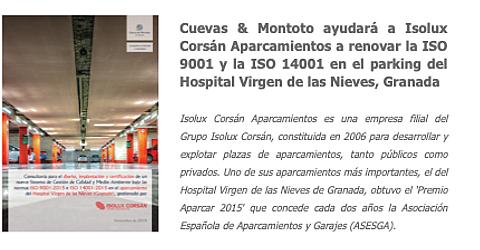 Trabajo por el que Cuevas y Montoto Consultores ayudará a Isolux Corsán Aparcamientos a obtener la ISO 9001 y la ISO 14001 en el parking del Hospital Virgen de las Nieves de Granada.
