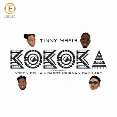 TM - MUSIC: Tinny Mafia – Kokoka ft. Ycee, Bella, Dapo Tuburna, Damilare