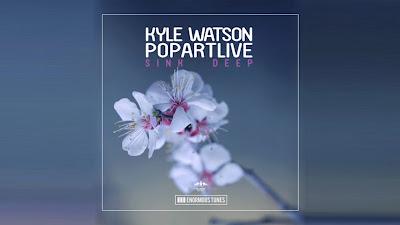 Kyle Watson & Popartlive - Sink Deep ( Nora en Pure #Remix )