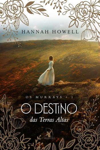 O Destino das Terras Altas (Os Murrays #1) de Hannah Howell | Editora Arqueiro