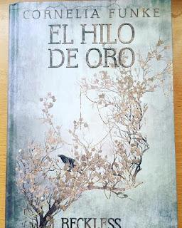 libros 2017, libro juvenil, libros, boolino, Reckless 3, El Hilo de Oro, Cornelia Funke, colección las 3 edades,