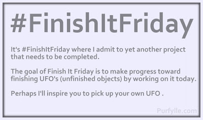 It's #FinishItFriday where I admit to yet another project that needs to be completed.