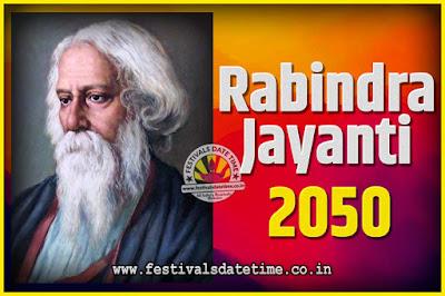 2050 Rabindranath Tagore Jayanti Date and Time, 2050 Rabindra Jayanti Calendar