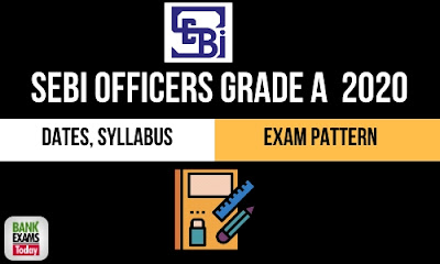 SEBI Officers Grade A 2020: Dates, Syllabus and Exam Pattern