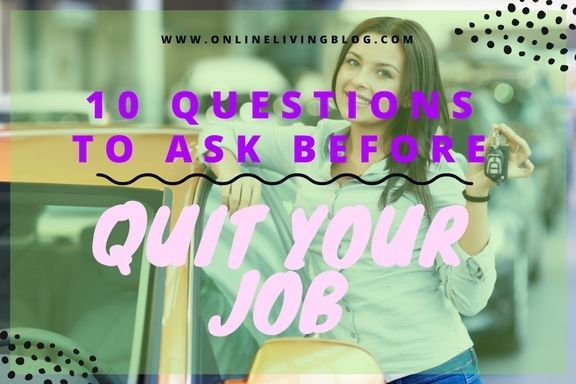 10 Questions To Ask Before You Quit Your Job