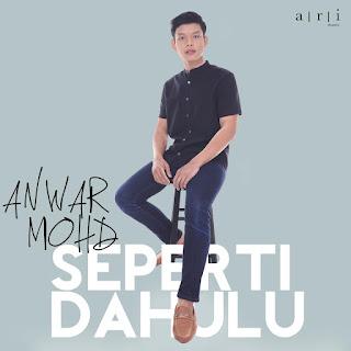 Anwar Mohd - Seperti Dahulu MP3