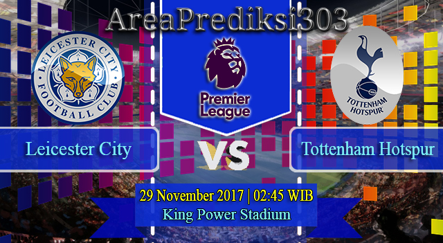Prediksi Akurat Leicester vs Tottenham Hotspur