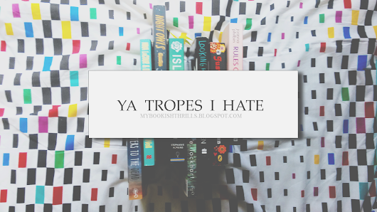 5 Tired Tropes That I'm Sick Of Seeing in YA