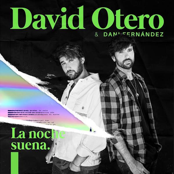 DAVID OTERO, DANI FERNÁNDEZ - La noche suena