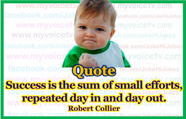 #Quote -  Success is the sum of small efforts.....
