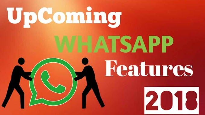 Top 7 Upcoming Whatsapp Features 2018 In Hindi