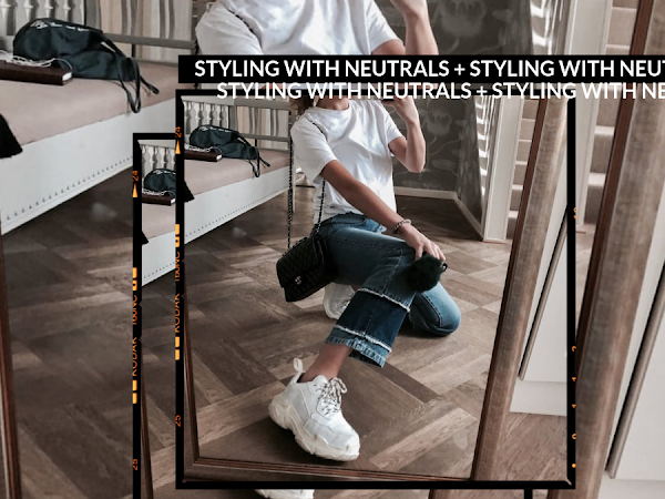 Styling with Neutrals
