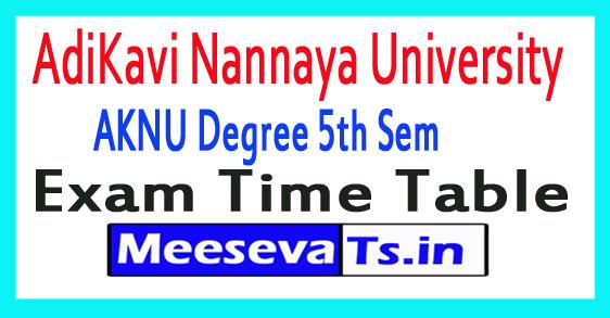 AdiKavi Nannaya University AKNU Degree 5th Sem Exam Time Table 2017