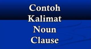 Google Image - Pengertian dan Contoh Noun Clause dalam Bahasa Inggris