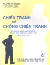 Chiến Tranh Và Chống Chiến Tranh - Alvin Toffler, Heidi Tofler