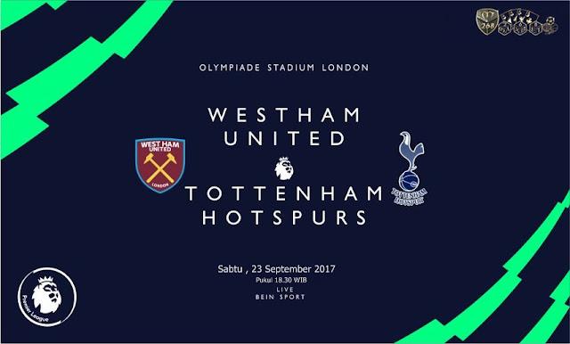 Prediksi Bola : West Ham United Vs Tottenham Hotspur , Sabtu 23 September 2017 Pukul 18.30 WIB