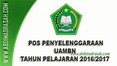 Prosedur Operasional Standar (POS) UAMBN Tahun Pelajaran 2016/2017