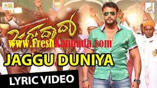 Jaggu Dada Kannada Jaggu Duniya Titile Track Lyirc Video Download