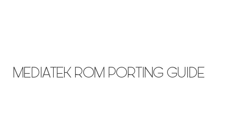 How To Port MTK Custom ROMs on Android devices - TechubNG