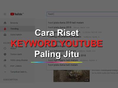 Cara Riset Keyword Youtube Paling Jitu