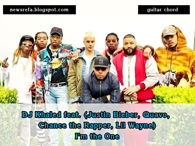 Chord Gitar DJ Khaled  feat. (Justin Bieber, Quavo, Chance the Rapper, Lil Wayne) I'm the One