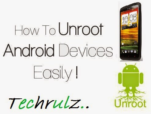How to Unroot Android Devices easily