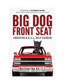 Big Dog Front Seat: Creating R.E.A.L. Self-Esteem - 5 March